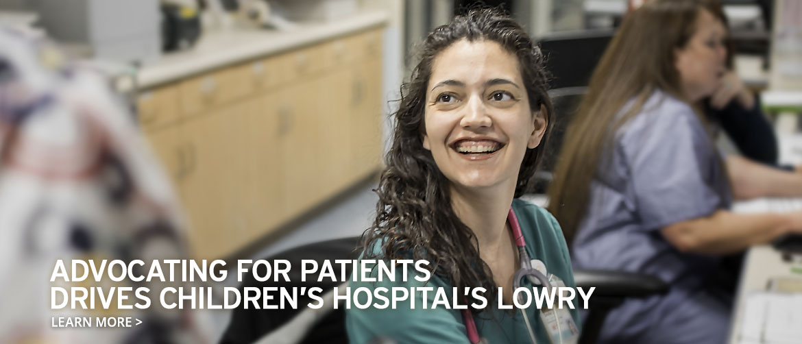 Advocating for patients drives Childrens Hospitals Lowry