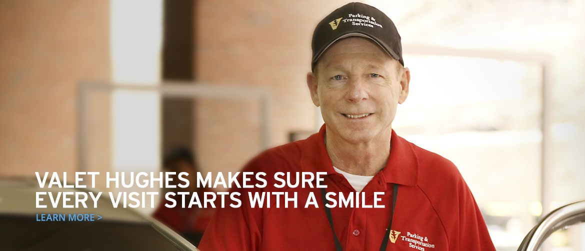 Valet Hughes makes sure every visit starts with a smile
