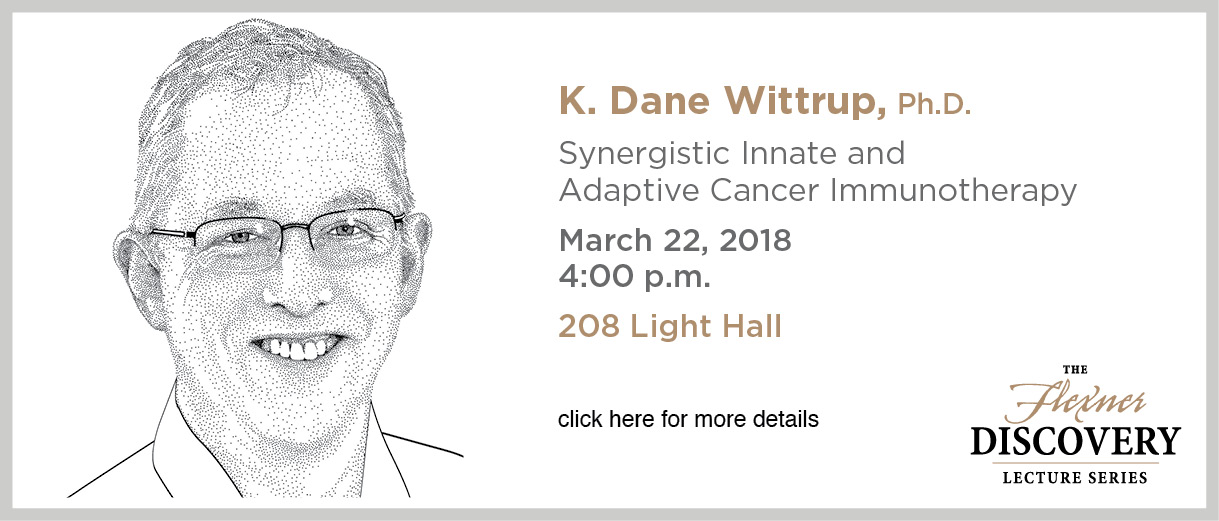 Discovery Lecture Series — Dane Wittrup, PhD — March 22, 2018