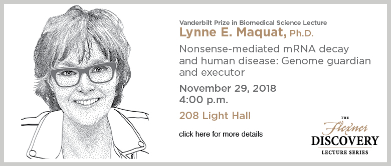 Discovery Lecture Series - Lynne Maquat, Ph.D. - November 29