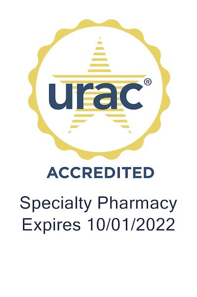 URAC Accredited Specialty Pharmacy, expires 10/1/2022